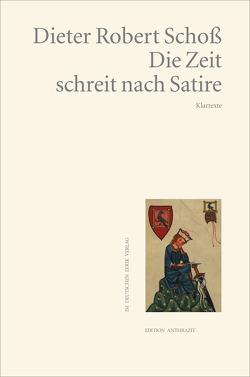 Die Zeit schreit nach Satire von Schoß,  Dieter Robert