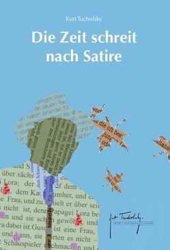 Die Zeit schreit nach Satire von Ille,  Steffen, Kaestner,  Erich, King,  Ian, Leesch,  Klaus, Tucholsky,  Kurt