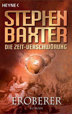 Die Zeit-Verschwörung 2: Eroberer von Baxter,  Stephen, Robert,  Peter