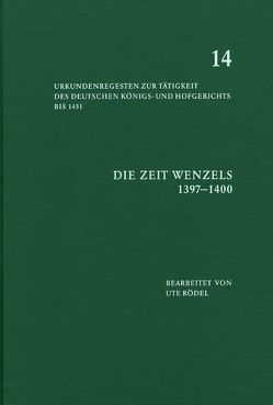 Die Zeit Wenzels (1397-1400) von Rödel,  Ute