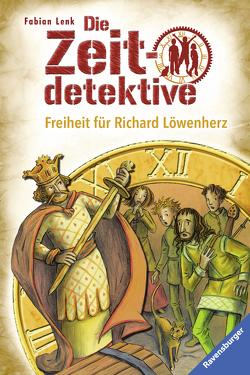 Die Zeitdetektive 13: Freiheit für Richard Löwenherz von Kunert,  Almud, Lenk,  Fabian