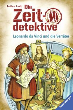 Die Zeitdetektive 33: Leonardo da Vinci und die Verräter von Kunert,  Almud, Lenk,  Fabian