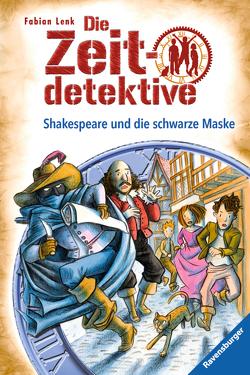 Die Zeitdetektive 35: Shakespeare und die schwarze Maske von Kunert,  Almud, Lenk,  Fabian
