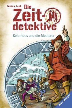 Die Zeitdetektive, Band 39: Kolumbus und die Meuterer von Kunert,  Almud, Lenk,  Fabian