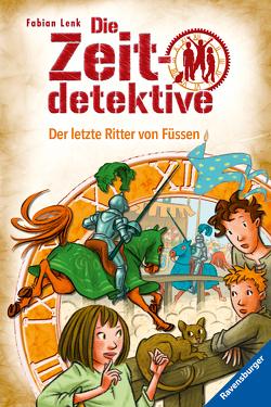 Die Zeitdetektive, Band 41: Der letzte Ritter von Kunert,  Almud, Lenk,  Fabian