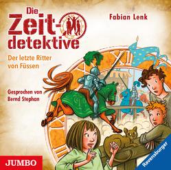 Die Zeitdetektive. Der letzte Ritter von Füssen von Lenk,  Fabian, Stephan,  Bernd