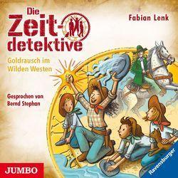 Die Zeitdetektive. Goldrausch im Wilden Westen von Lenk,  Fabian, Stephan,  Bernd
