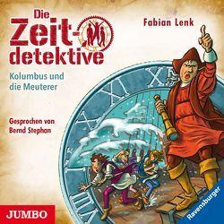 Die Zeitdetektive. Kolumbus und die Meuterer von Lenk,  Fabian, Stephan,  Bernd