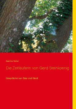 Die Zeitläuferin von Gerd Steinkoenig von Farber,  Beatrice