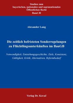 Die zeitlich befristeten Sonderregelungen zu Flüchtlingsunterkünften im BauGB von Lang,  Alexander