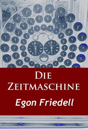 Die Zeitmaschine von Friedell,  Egon