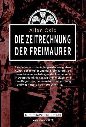 Die Zeitrechnung der Freimaurer von Keil,  Rolf, Oslo,  Allan