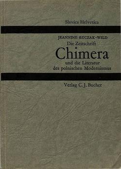 Die Zeitschrift «Chimera» und die Literatur des polnischen Modernismus von Luczak-Wild,  Jeannine