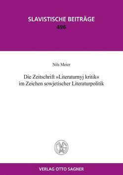 """Die Zeitschrift """"Literaturnyj kritik"""" im Zeichen sowjetischer Literaturpolitik von Meier,  Nils"""