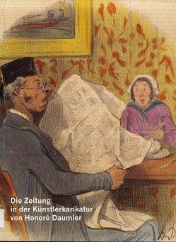 Die Zeitung in der Künstlerkarikatur von Honoré Daumier von Göbel,  Christian, Münch,  Roger, Nieter,  Hans U