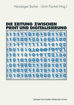 Die Zeitung zwischen Print und Digitalisierung von Bucher,  Hans-Juergen, Püschel,  Ulrich