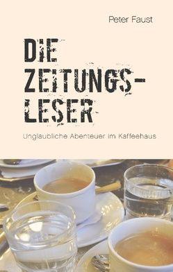Die Zeitungsleser von Faust,  Peter, Plechaty,  Peter