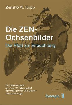 Die ZEN-Ochsenbilder von Kopp,  Zensho W.