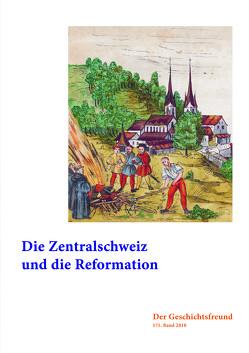 Die Zentralschweiz und die Reformation