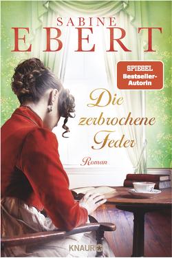 Die zerbrochene Feder von Ebert,  Sabine