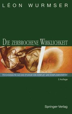 Die zerbrochene Wirklichkeit von Eickhoff,  F.-W., Wurmser,  Leon