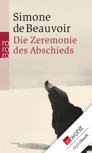 Die Zeremonie des Abschieds und Gespräche mit Jean-Paul Sartre von Aumüller,  Uli, Beauvoir,  Simone de, Moldenhauer,  Eva