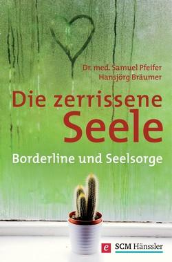 Die zerrissene Seele von Bräumer,  Hansjörg, Pfeifer,  Samuel