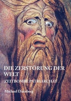 DIE ZERSTÖRUNG DER WELT von Duesberg,  Michael