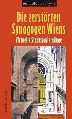 Die zerstörten Synagogen Wiens von Martens,  Bob, Peter,  Herbert