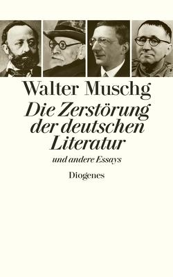 Die Zerstörung der deutschen Literatur von Muschg,  Walter, Schütt,  Julian, Stephan,  Winfried
