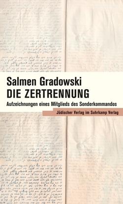 Die Zertrennung von Gradowski,  Salmen, Kalisky,  Aurélia, Seiffert,  Almut, Trinh,  Miriam