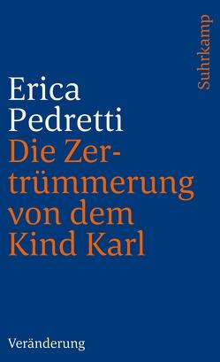 Die Zertrümmerung von dem Kind Karl und anderen Personen von Pedretti,  Erica
