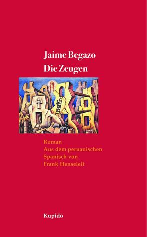 Die Zeugen von Begazo,  Jaime, Henseleit,  Frank