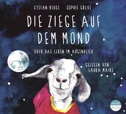 Die Ziege auf dem Mond oder das Leben im Augenblick von Beuse,  Stefan, Greve,  Sophie, Maire,  Laura, Singer,  Theresia