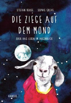 Die Ziege auf dem Mond von Beuse,  Stefan, Greve,  Sophie