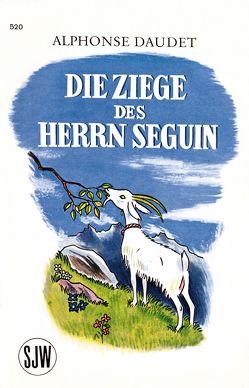 Die Ziege des Herrn Seguin von Daudet,  Alphons, Hofmann,  Godi, Vidoudez,  Marcel