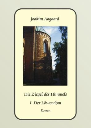 Die Ziegel des Himmels von Aagaard,  Joakim