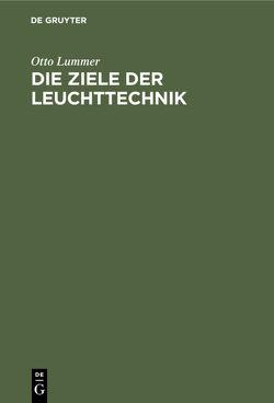 Die Ziele der Leuchttechnik von Lummer,  Otto
