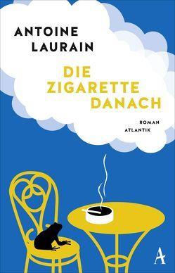 Die Zigarette danach von Laurain,  Antoine