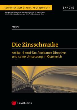 Die Zinsschranke – Artikel 4 Anti Tax Avoidance Directive und seine Umsetzung in Österreich von Mayer,  Matthias