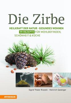 Die Zirbe von Gasteiger,  Heinrich, Thaler Rizzolli,  Sigrid