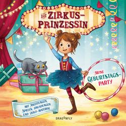 Die Zirkusprinzessin – Meine Geburtstagsparty. Mit Anleitungen, Spielen, Einladungen und Deko-Materialien von Sieverding,  Carola, Weger,  Nina