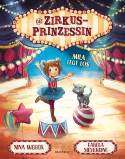 Die Zirkusprinzessin – Mila legt los von Sieverding,  Carola, Weger,  Nina