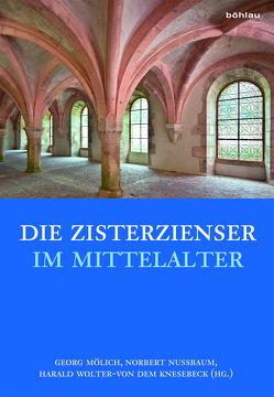 Die Zisterzienser im Mittelalter von Mölich,  Georg, Nußbaum,  Norbert, Wolter-von dem Knesebeck,  Harald