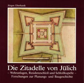 Die Zitadelle von Jülich von Doose,  Conrad, Eberhardt,  Jürgen, Mainzer,  Udo