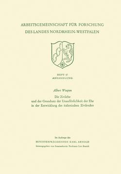 Die Zivilehe und der Grundsatz der Unauflöslichkeit der Ehe in der Entwicklung des italienischen Zivilrechts von Woopen,  Albert