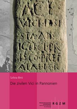 Die zivilen Vici in Pannonien von Bíró,  Szilvia