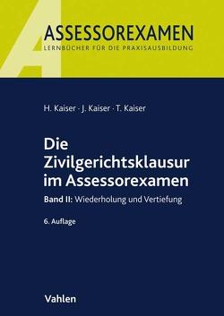 Die Zivilgerichtsklausur im Assessorexamen von Kaiser,  Horst, Kaiser,  Jan, Kaiser,  Torsten
