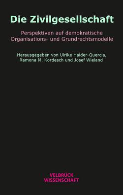 Die Zivilgesellschaft von Haider-Quercia,  Ulrike, Kordesch,  Ramona M., Wieland,  Josef