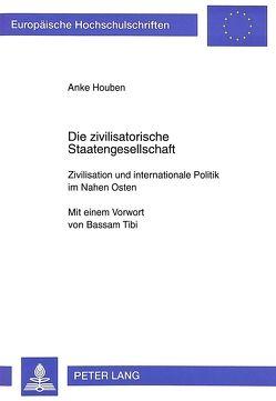 Die zivilisatorische Staatengesellschaft von Houben,  Anke